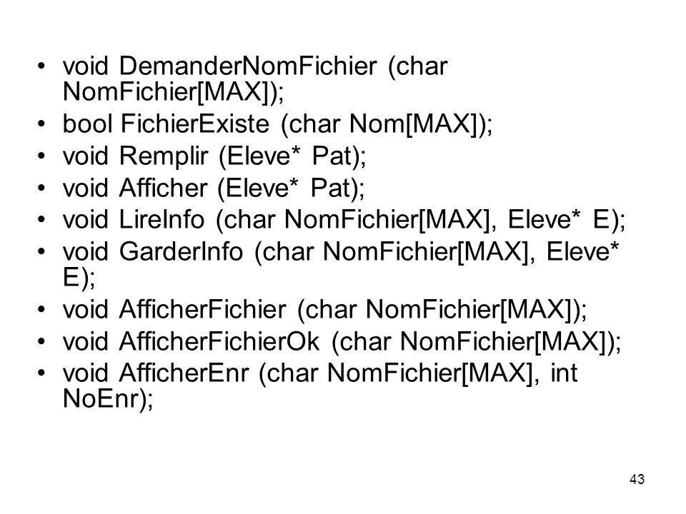 void DemanderNomFichier (char NomFichier[MAX]);